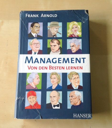 book review What Makes Great Leaders Great: Management Lessons from Icons Who Changed the World by Frank Arnold